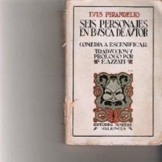 Libros antiguos: SEIS PERSONAJES EN BUSCA DE AUTOR - LUIS PIRANDELLO - EDITORIAL SEMPERE. Lote 26339799