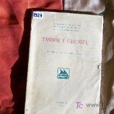 Libros antiguos: SERAFIN Y JOAQUIN ALVAREZ QUINTERO-TAMBOR Y CASCABEL-. Lote 18560748