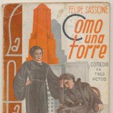 Libros antiguos: COMO UNA TORRE POR FELIPE SASSONE. LA FARSA 1936.. Lote 19363228