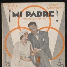 Libros antiguos: ¡MI PADRE! MUÑOZ SECA Y PÉREZ FERNÁNDEZ. LA FARSA. AÑO 1932. Lote 19514105