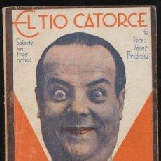 Libros antiguos: EL TÍO CATORCE. PEDRO PÉREZ FERNÁNDEZ. LA FARSA 1931. Lote 19514120