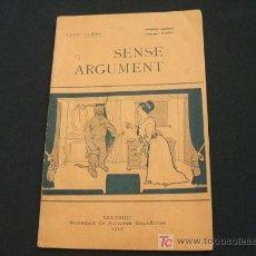 Libros antiguos: ¡SENSE ARGUMENT! - JUGUET EN UN ACTE Y EN PROSA - BIBLIOTECA TEATRO MUNDIAL - AÑO 1.914 - . Lote 19560697