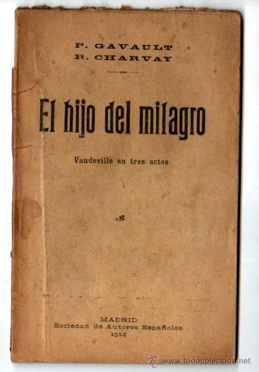EL HIJO DEL MILAGRO. VAUDEVILLE EN TRES ACTOS. MADRID 1914 (Libros antiguos (hasta 1936), raros y curiosos - Literatura - Teatro)