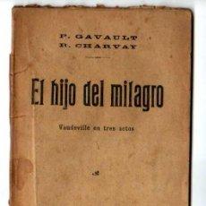 Libros antiguos: EL HIJO DEL MILAGRO. VAUDEVILLE EN TRES ACTOS. MADRID 1914. Lote 19709268