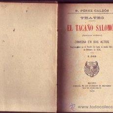 Libros antiguos: EL TACAÑO SALOMÓN (SPERATE MISERI). BENITO PÉREZ GALDÓS, . Lote 30983809