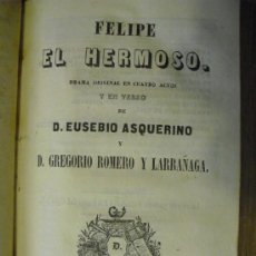Libros antiguos: 1845 FELIPE EL HERMOSO E. ASQUERINO Y GREGORIO ROMERO Y LARRAÑAGA. Lote 25227766