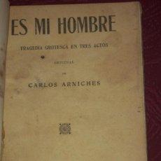Libros antiguos: ES MI HOMBRE POR CARLOS ARNICHES DE CASA EDITORIAL MAUCCI EN BARCELONA S/F (HACIA 1922). Lote 20995371