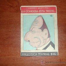 Libros antiguos: LA CONDESA ESTÁ TRISTE (CARLOS ARNICHES) BIBLIOTECA TEATRAL , 1930. Lote 25859713