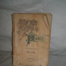 Libros antiguos: 0371- LO PUBILL. IMP. SALVADOR BONAVIA. 1886. FREDERICH SOLR Y HUBERT.. Lote 21408823