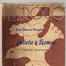 Libros antiguos: JULIETA Y ROMEO.JOSÉ MARÍA PEMÁN. BIBLIOTECA ROCÍO. EDICIONES BETIS - SEVILLA.. Lote 21550799