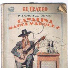 Libros antiguos: EL TEATRO MODERNO Nº 132. CATALINA MARÍA MARQUEZ POR FRANCISCO DE VIU. AÑO 1928.. Lote 21572363