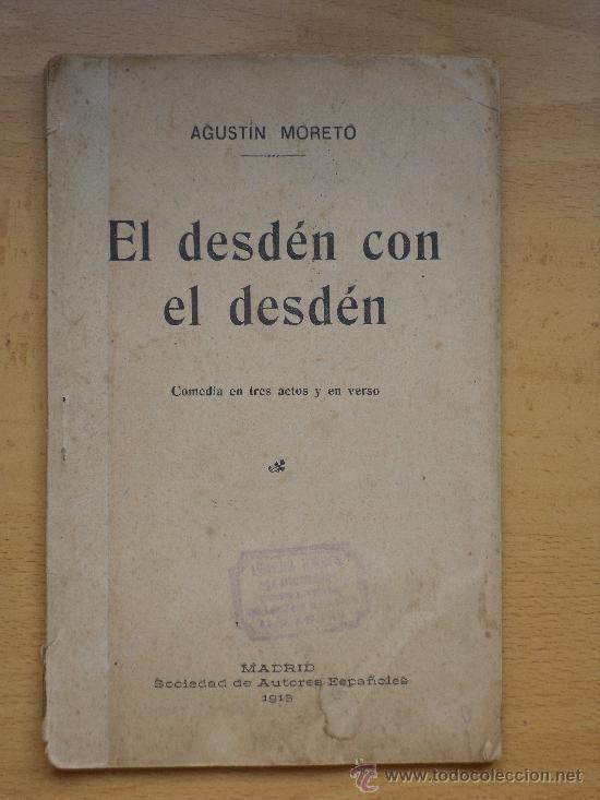 AGUSTIN MORETO - EL DESDÉN CON EL DESDÉN - MADIRS - SOCIEDAD DE AUTORES ESPAÑOLES 1913 (Libros antiguos (hasta 1936), raros y curiosos - Literatura - Teatro)