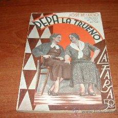 Libros antiguos: PEPA LA TRUENO. JOSÉ DE LUCIO. COMEDIA EN TRES ACTOS 1935. TEATRO LARA - REFª (JC). Lote 27349372
