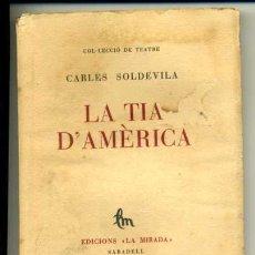 Libros antiguos: LA TIA D'AMÈRICA - CARLES SOLDEVILA - 1928. Lote 27293464