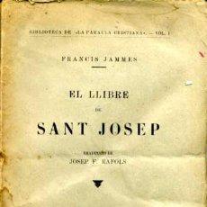 Libros antiguos: FRANCIS JAMMES - EL LLIBRE DE SANT JOSEP - 1926. Lote 26532316