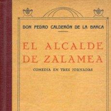 Libros antiguos: EL ALCALDE DE ZALAMEA. CALDERÓN DE LA BARCA. COMEDIA EN TRES JORNADAS. LIBRERÍA SOUSA Y PEREDA. MADR. Lote 26428489