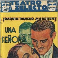 Libros antiguos: TEATRO SELECTO, UNA SEÑORA Y UN CABALLERO, JOAQUÍN ROMERO-MARCHENT. Lote 23452077