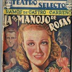 Libros antiguos: TEATRO SELECTO,LA DEL MANOJO DE ROSAS,ME LLAMAN LA PRESUMIDA,LA BODA DEL SR.BRINGAS,RAMOS DE CASTRO. Lote 23452232