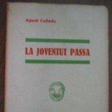 Alte Bücher - LA JOVENTUT PASSA. COLLADO, Agustí. 1933 - 23573226