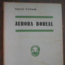 Libros antiguos: AURORA BOREAL. COLLADO, AGUSTÍ. 1935. Lote 23573848