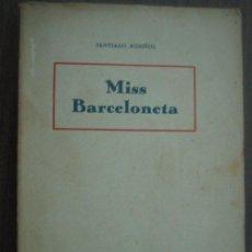 Libros antiguos: MISS BARCELONETA. RUSIÑOL, SANTIAGO. APROX 1930. Lote 23574010