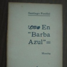 Libros antiguos: EN BARBA AZUL. RUSIÑOL, SANTIAGO. APROX 1930. Lote 23574027