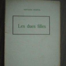 Libros antiguos: LES DUES FILLES. RUSIÑOL, SANTIAGO. APROX 1930. Lote 23574052