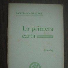 Libros antiguos: LA PRIMERA CARTA. RUSIÑOL, SANTIAGO. APROX 1930. Lote 23574400