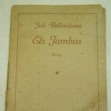 Libros antiguos: ELS JAMBUS-JULI VALLMITJANA-DIALEG-IMPREMPTA BAXARIAS-BARCELONA 1912. Lote 27097676