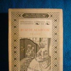Libros antiguos: RUIZ DE ALARCON: TEATRO (BIBLIOTECA LITERARIA DEL ESTUDIANTE) (1926). Lote 27638205
