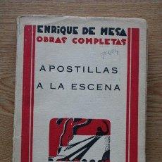 Libros antiguos: OBRAS COMPLETAS DE... APOSTILLAS A LA ESCENA. MESA (ENRIQUE DE). Lote 24041221