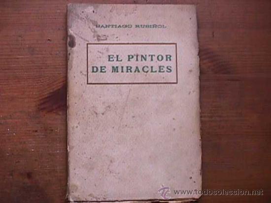 EL PINTOR DE MIRACLES, SANTIAGO RUSIÑOL, ANTONI LOPEZ LLIBRETER, AÑOS 20 (Libros antiguos (hasta 1936), raros y curiosos - Literatura - Teatro)