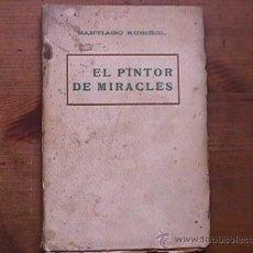 Libros antiguos: EL PINTOR DE MIRACLES, SANTIAGO RUSIÑOL, ANTONI LOPEZ LLIBRETER, AÑOS 20. Lote 24092663