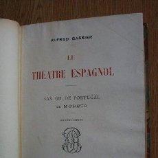 Libros antiguos: LE THÉATRE ESPAGNOL. SAN GIL DE PORTUGAL DE MORETO. GASSIER (ALFRED). Lote 24430799