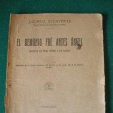 Libros antiguos: EL DEMONIO FUÉ ANTES ÁNGEL. JACINTO BENAVENTE. ESTRENADA EN EL TEATRO CALDERÓN DE MADRID 1928. Lote 26317517