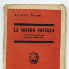 Libros antiguos: ALEJANDRO CASONA. LA NOSTRA NATATXA. EDICION EN CATALAN. 1936. LITERATURA ASTURIAS. Lote 24909262