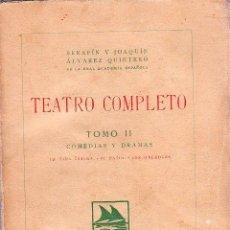 Libros antiguos: TEATRO COMPLETO TOMO II, PRIMEROS ENSAYOR - SERAFIN Y JOAQUIN ALVAREZ QUINTERO. Lote 24951580