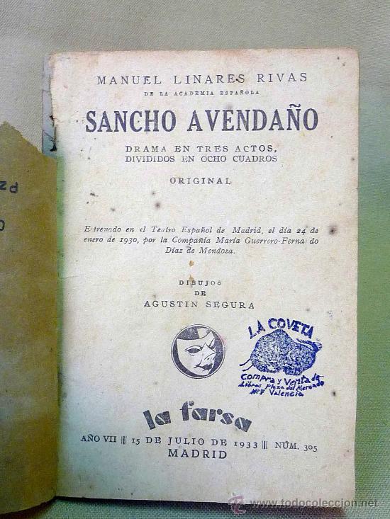 OBRA DE TEATRO, EN 3 ACTOS, SANCHO AVENDAÑO, MANUEL LINARES RIVAS, DRAMA, 1933, Nº 305, LA FARSA (Libros antiguos (hasta 1936), raros y curiosos - Literatura - Teatro)