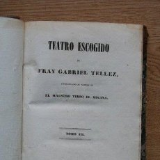 Libros antiguos: TEATRO ESCOGIDO. TOMO III. DON GIL DE LAS CALZAS VERDES. EL CELOSO PRUDENTE. VENTURA TE DÉ DIOS, HIJ. Lote 25102078