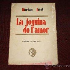 Libros antiguos: 1100- LA JOGUINA DE L'AMOR , LLIB. MILLÀ, BARCELONA, (1926?) MARIAN AMAT, DEDICATÒRIA DE L'ALUTORA . Lote 25881152