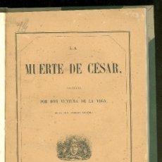 Libros antiguos: LA MUERTE DE CESAR. VENTURA DE LA VEGA. 1863. MADRID.. Lote 25921822