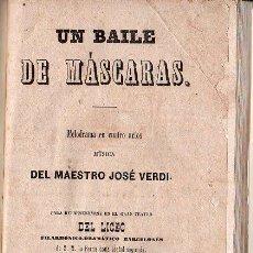 Libros antiguos: OPERA ITALIANA 1871 - UN BAILE DE MASCARAS. Lote 25966356