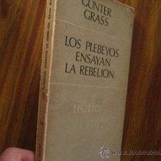 Libros antiguos: LOS PLEBEYOS ENSAYAN LA REBELION,GUNTER GRASS (TEATRO. Lote 206885887