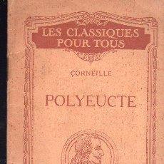 Libros antiguos: POLYEUCTE DE CORNEILLE. EXTRAIDO DEL TEATRO CLASICO - PARIS. Lote 26658658