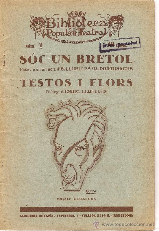 SÓC UN BRÈTOL I TESTOS I FLORS DE ENRIC LLUELLES(1926) (Libros antiguos (hasta 1936), raros y curiosos - Literatura - Teatro)