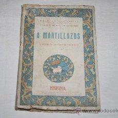 Libros antiguos: 2107-'A MARTILLAZOS' LINARES COMEDIA TRES ACTOS Y PROSA.ESTRENADA EN EL TEATRO LARA, 1927. Lote 27308218