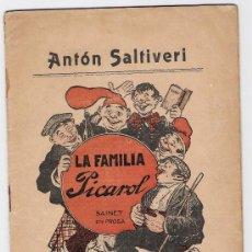 Libros antiguos: LA FAMILIA PICAROL-ANTON SALIVERI -SAINETE EN PROSA EN CATALAN-1907. Lote 27730618