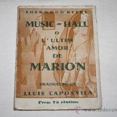 Libros antiguos: 1378- 'MUSIC-HALL O L'ULTIM AMOR DE MARION' ESCENES DE LA MALA VIDA A NOVA YORK. SHERWOOD 1930. Lote 27374069