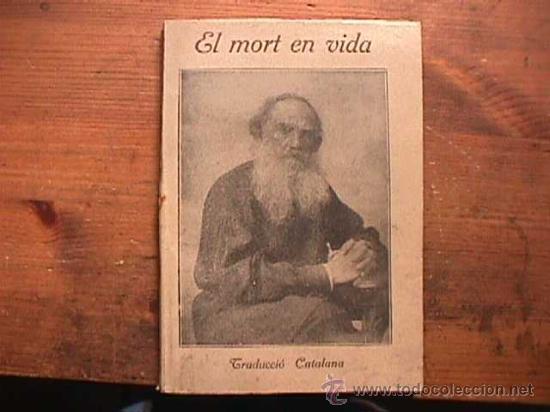 EL MORT EN VIDA, TOLSTOI, BAXARIAS, 191? (CATALAN) (Libros antiguos (hasta 1936), raros y curiosos - Literatura - Teatro)