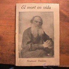 Libros antiguos: EL MORT EN VIDA, TOLSTOI, BAXARIAS, 191? (CATALAN). Lote 27388445